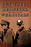 Gun Thugs, Rednecks, and Radicals: A Documentary History of the West Virginia Mine Wars