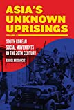 Asia's Unknown Uprisings Volume 1: South Korean Social Movements in the 20th Century (1), Katsiaficas, George