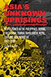 Asia's Unknown Uprisings Volume 2: People Power in the Philippines, Burma, Tibet, China, Taiwan, Bangladesh, Nepal, Thailand and Indonesia 19472009, Katsiaficas, George