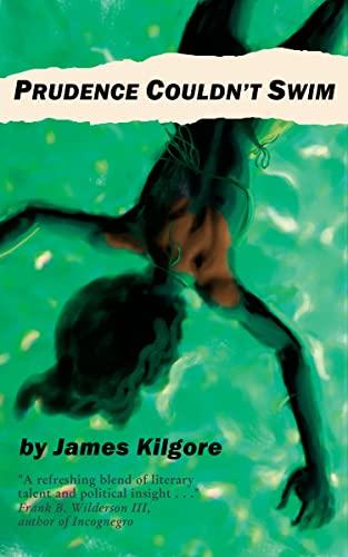 Prudence Couldn't Swim (Switchblade), Kilgore, James