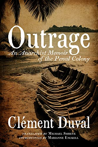 Outrage: An Anarchist Memoir of the Penal Colony, Duval, Clément