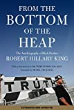 From the Bottom of the Heap: The Autobiography of Black Panther Robert Hillary King, King, Robert Hillary