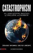 Catastrophism: the Apocalyptic Politics of…