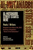 "Al-Mutanabbi Street Starts Here: Poets and Writers Respond to the March 5th, 2007, Bombing of Baghdad's ""Street of the Booksellers"""