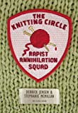 The Knitting Circle Rapist Annihilation Squad (Flashpoint Press), Jensen, Derrick; McMillan, Stephanie