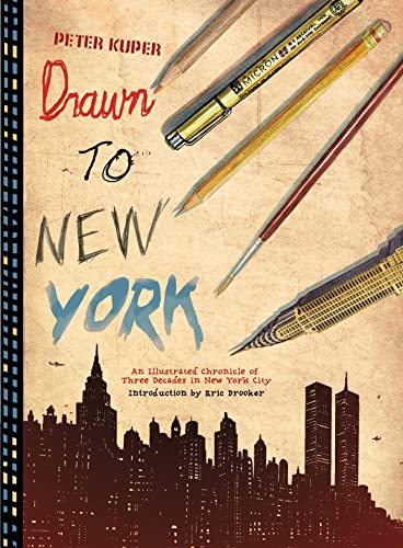 Drawn to New York: An Illustrated Chronicle of Three Decades in New York City, Kuper, Peter