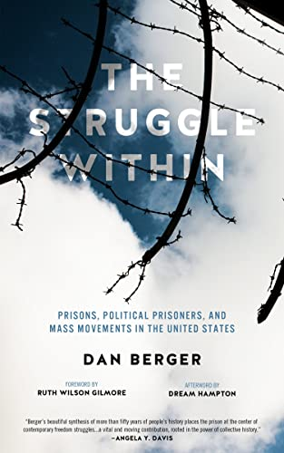 The Struggle Within: Prisons, Political Prisoners, and Mass Movements in the United States, Berger, Dan