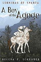 Leonidas of Sparta: A Boy of the Agoge by…