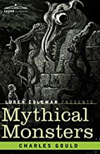 Mythical Monsters: Introduction by Loren…