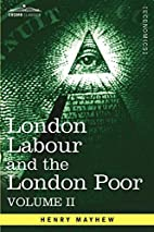 London Labour and the London Poor: A…