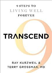 Transcend: Nine Steps to Living Well Forever…