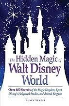 The Hidden Magic of Walt Disney World by…