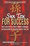 Sun Tzu for Success : How to Use the Art of War to Master Challenges and Accomplish the Important Goals in Your Life