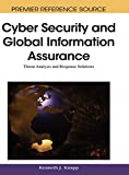 Cyber-security and global information assurance : threat analysis and response solutions / [edited by] Kenneth J. Knapp