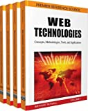 Web technologies : concepts, methodologies, tools and applications / Arthur Tatnall, [editor]