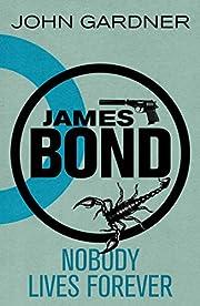 James Bond: Nobody Lives Forever: A 007…