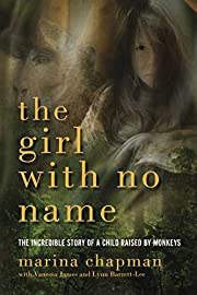 The Girl With No Name: The Incredible True…