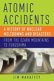 Atomic Accidents: A History of Nuclear…