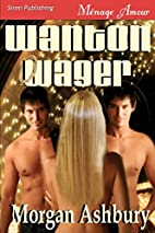 Wanton Wager (Siren Menage Amour 60) by…