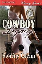 Cowboy Legacy [Love's Legacy 1] (Siren…