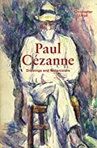 Paul Cézanne: Drawings and Watercolors by…