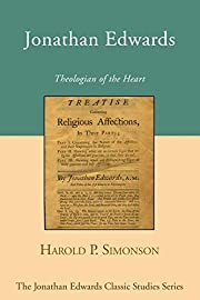 Jonathan Edwards: Theologian of the Heart…