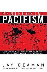 Pentecostal Pacifism: The Origin,…