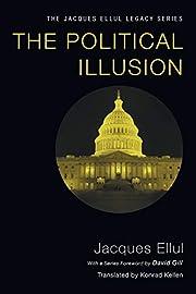 The Political Illusion (Jacques Ellul…