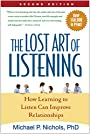 The Lost Art of Listening, Second Edition: How Learning to Listen Can Improve Relationships - Michael P. Nichols