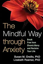The Mindful Way through Anxiety: Break Free…