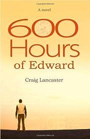 600 Hours of Edward – tekijä: Craig…