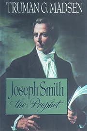 Joseph Smith, the Prophet de Truman G.…