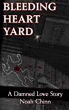 Bleeding Heart Yard by Noah Chinn