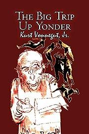 The Big Trip Up Yonder by Kurt Vonnegut,…