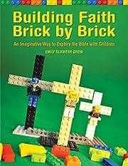 Building Faith Brick by Brick: An…