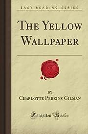The Yellow Wallpaper (Forgotten Books) de…