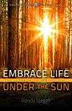 Embrace Life Under the Sun: God's Wisdom for Today from Ecclesiastes book cover