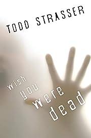 Wish You Were Dead (The Thrillogy) por Todd…