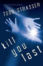 Kill You Last (The Thrillogy) av Todd…