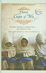 Three Cups of Tea: One Man's Mission to…