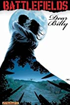 Battlefields Volume 2: Dear Billy by Garth…