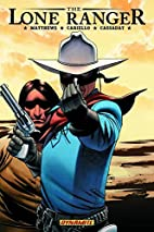 The Lone Ranger Volume 4: Resolve by Brett…