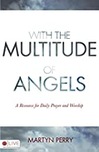 With the Multitude of Angels by Martyn Perry