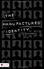 The Manufactured Identity by Heath Sommer