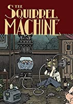 The Squirrel Machine by Hans Rickheit