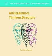Artists Authors Thinkers Directors av Paul…