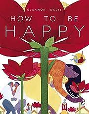 How To Be Happy af Eleanor Davis