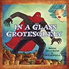 In A Glass Grotesquely by Richard Sala