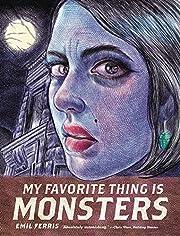 My Favorite Thing Is Monsters av Emil Ferris