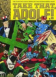 Take That, Adolf!: The Fighting Comic Books…